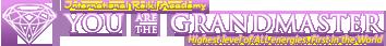 You are the Grandmaster